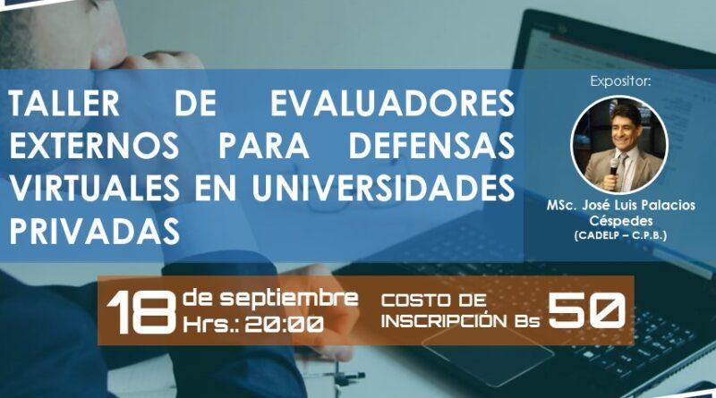 TALLER DE EVALUADORES EXTERNOS PARA DEFENSAS VIRTUALES EN UNIVERSIDADES PRIVADAS